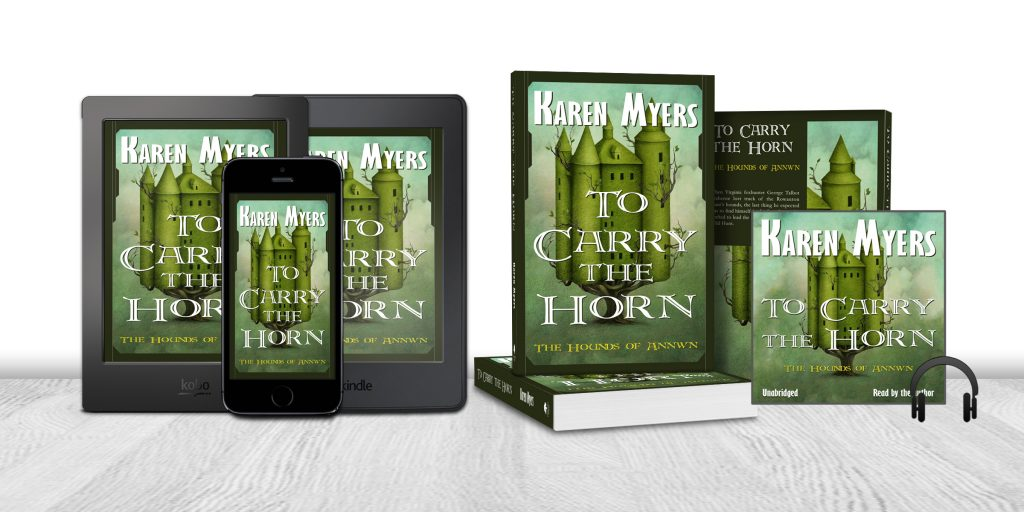 Display of available formats for To Carry the Horn, book 1 of The Hounds of Annwn. Written by Karen Myers (HollowLands.com). Published by Perkunas Press (PerkunasPress.com).