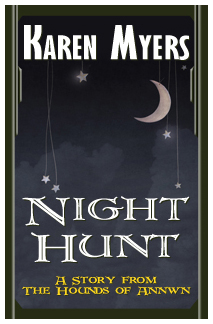 Image of Night Hunt, a short story from The Hounds of Annwn fantasy series by Karen Myers