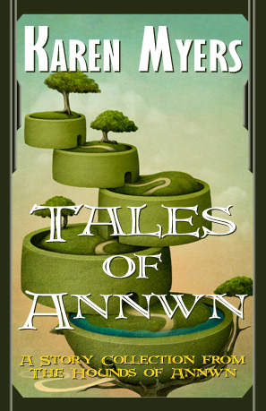 Image of Tales of Annwn, a short story collection from The Hounds of Annwn fantasy series by Karen Myers